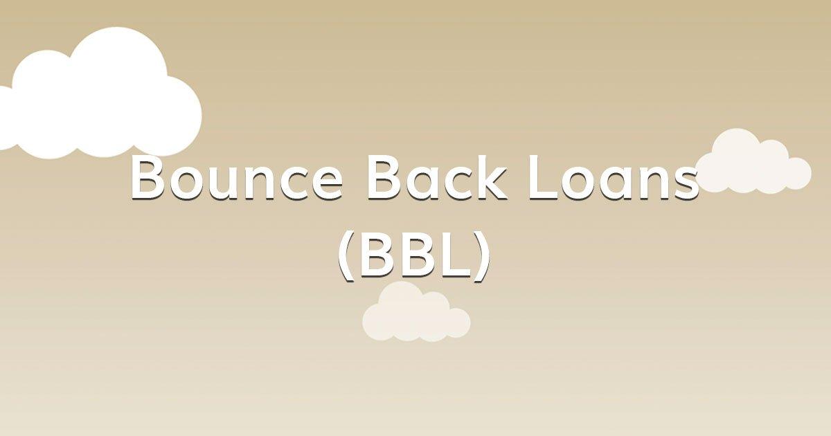 Bounce Back Loans (BBL)