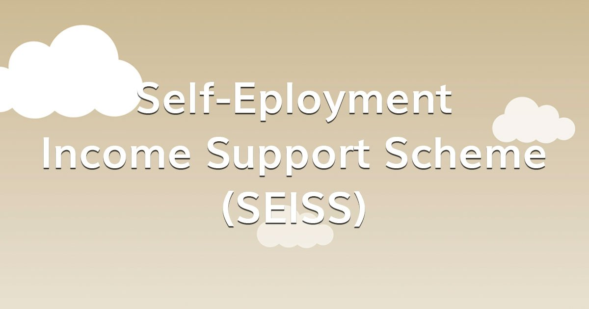 Self employment Income Support Scheme (SEISS)