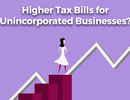 Higher Tax Bills for Unincorporated Businesses?